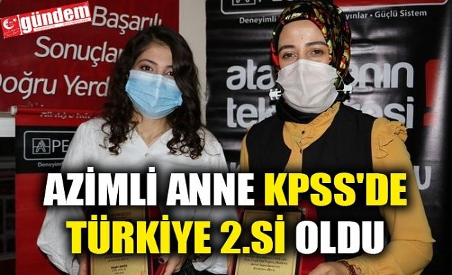 AZİMLİ ANNE KPSS'DE TÜRKİYE 2.Sİ OLDU