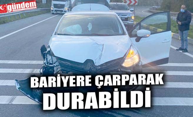 BARİYERE ÇARPARAK DURABİLDİ