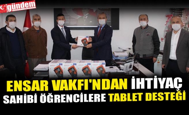 ENSAR VAKFI'NDAN İHTİYAÇ SAHİBİ ÖĞRENCİLERE TABLET DESTEĞİ