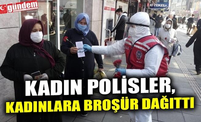 KADIN POLİSLER, KADINLARA BROŞÜR DAĞITTI