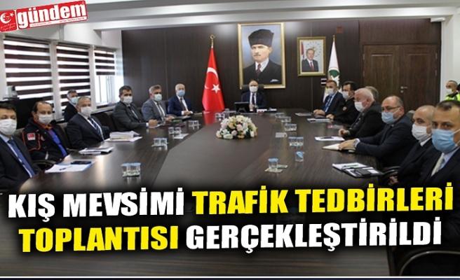 KIŞ MEVSİMİ TRAFİK TEDBİRLERİ TOPLANTISI GERÇEKLEŞTİRİLDİ