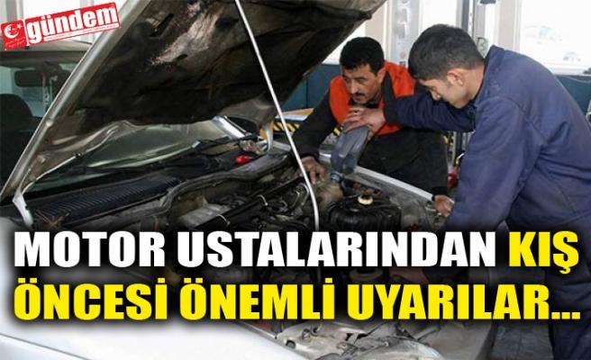 MOTOR USTALARINDAN KIŞ ÖNCESİ ÖNEMLİ UYARILAR...