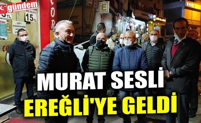 MURAT SESLİ EREĞLİ'YE GELDİ