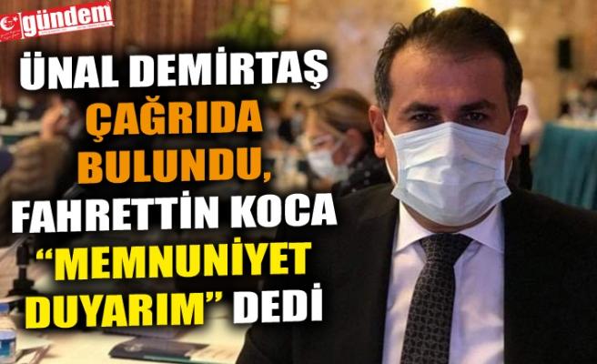 """ÜNAL DEMİRTAŞ ÇAĞRIDA BULUNDU, FAHRETTİN KOCA """"MEMNUNİYET  DUYARIM"""" DEDİ"""