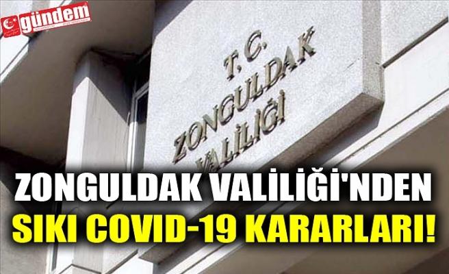ZONGULDAK VALİLİĞİ'NDEN SIKI COVID-19 KARARLARI!