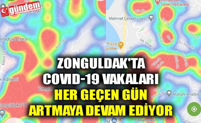 ZONGULDAK'TA COVID-19 VAKALARI HER GEÇEN GÜN ARTMAYA DEVAM EDİYOR