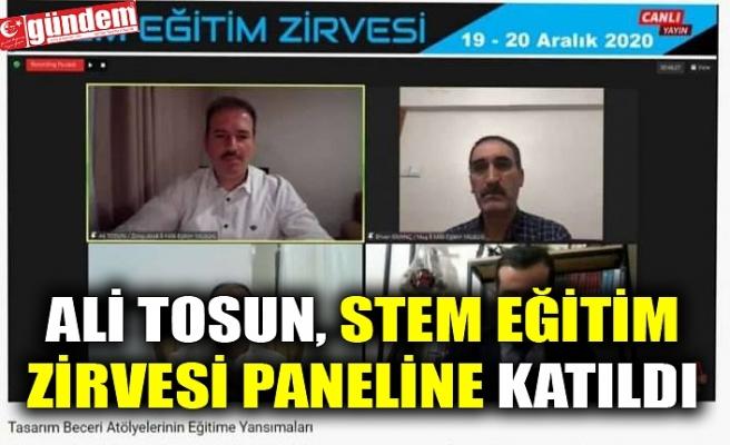 ALİ TOSUN, STEM EĞİTİM ZİRVESİ PANELİNE KATILDI