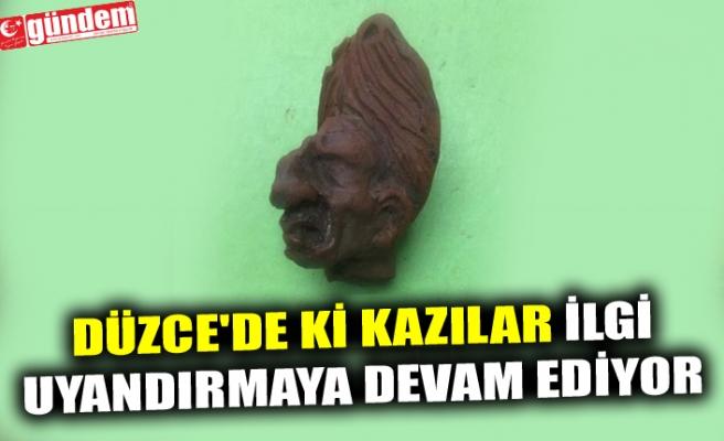 DÜZCE'DE Kİ KAZILAR İLGİ UYANDIRMAYA DEVAM EDİYOR