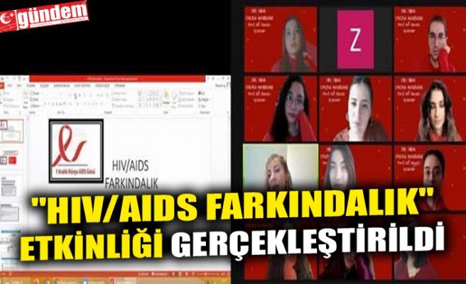 """""""HIV/AIDS FARKINDALIK"""" ETKİNLİĞİ GERÇEKLEŞTİRİLDİ"""