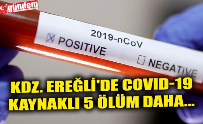 KDZ. EREĞLİ'DE COVID-19 KAYNAKLI 5 ÖLÜM DAHA...