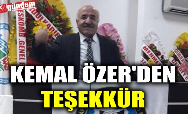KEMAL ÖZER'DEN TEŞEKKÜR