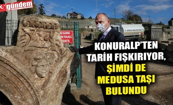 KONURALP'TEN TARİH FIŞKIRIYOR, ŞİMDİ DE MEDUSA TAŞI BULUNDU