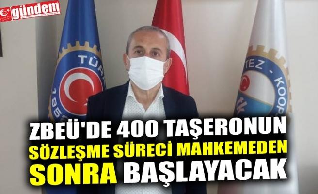 ZBEÜ'DE 400 TAŞERONUN SÖZLEŞME SÜRECİ MAHKEMEDEN SONRA BAŞLAYACAK