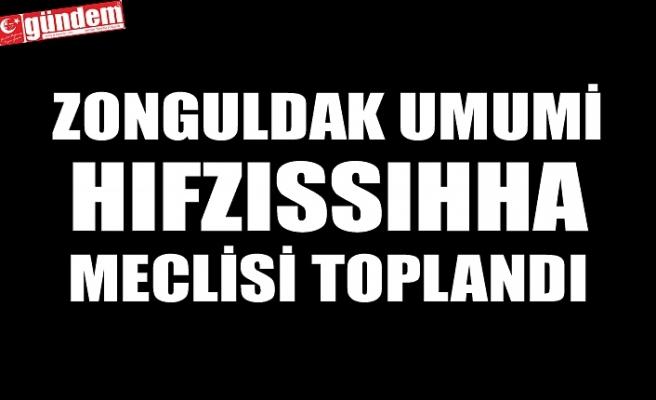 ZONGULDAK UMUMİ HIFZISSIHHA MECLİSİ TOPLANDI