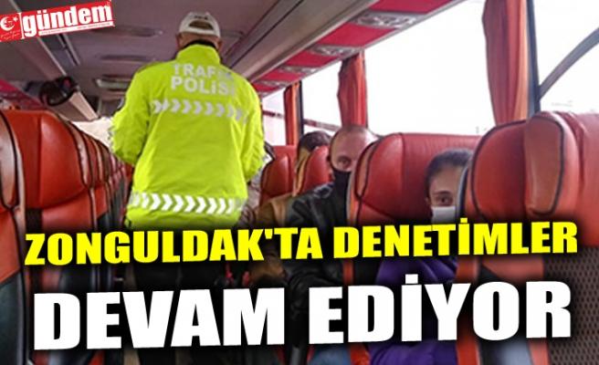 ZONGULDAK'TA DENETİMLER DEVAM EDİYOR