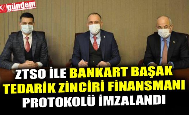 ZTSO İLE BANKART BAŞAK TEDARİK ZİNCİRİ FİNANSMANI PROTOKOLÜ İMZALANDI
