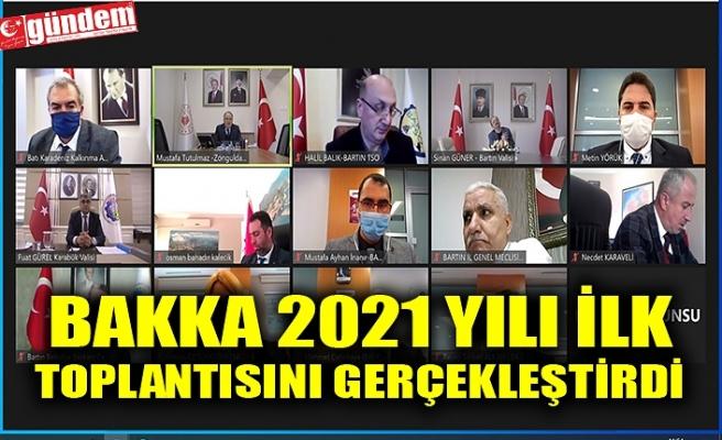 BAKKA 2021 YILI İLK TOPLANTISINI GERÇEKLEŞTİRDİ
