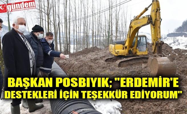 """BAŞKAN POSBIYIK; """"ERDEMİR'E DESTEKLERİ İÇİN TEŞEKKÜR EDİYORUM"""""""