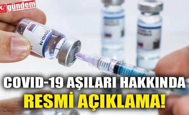 COVID-19 AŞILARI HAKKINDA RESMİ AÇIKLAMA!