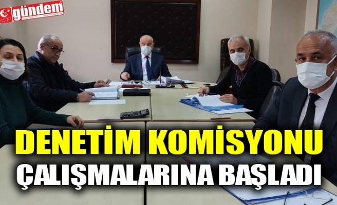 DENETİM KOMİSYONU ÇALIŞMALARINA BAŞLADI