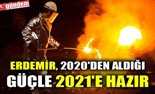 ERDEMİR, 2020'DEN ALDIĞI GÜÇLE 2021'E HAZIR