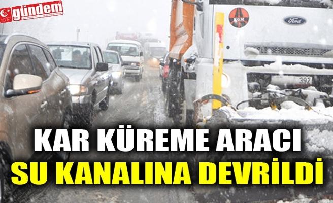 KAR KÜREME ARACI SU KANALINA DEVRİLDİ
