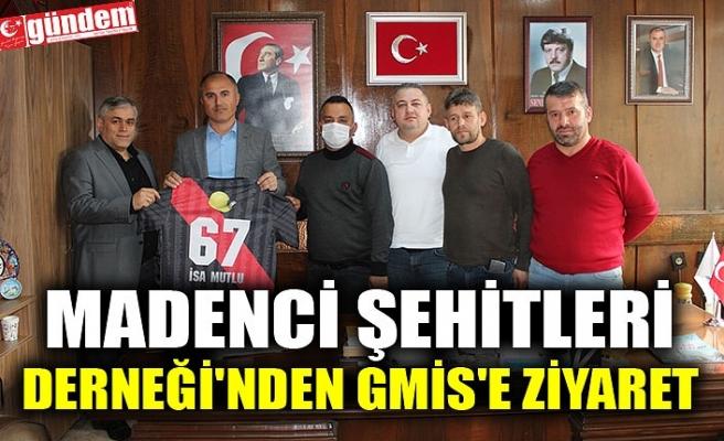 MADENCİ ŞEHİTLERİ DERNEĞİ'NDEN GMİS'E ZİYARET