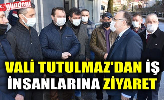 VALİ TUTULMAZ'DAN İŞ İNSANLARINA ZİYARET