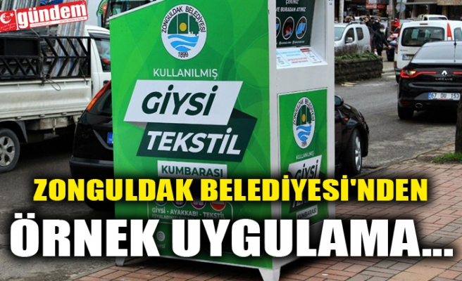 ZONGULDAK BELEDİYESİ'NDEN ÖRNEK UYGULAMA...