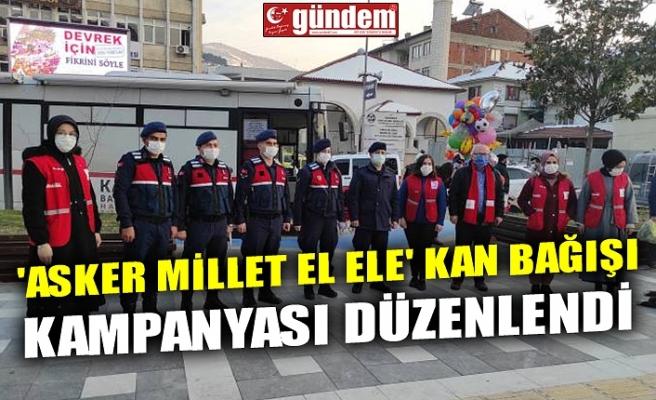 'ASKER MİLLET EL ELE' KAN BAĞIŞI KAMPANYASI DÜZENLENDİ