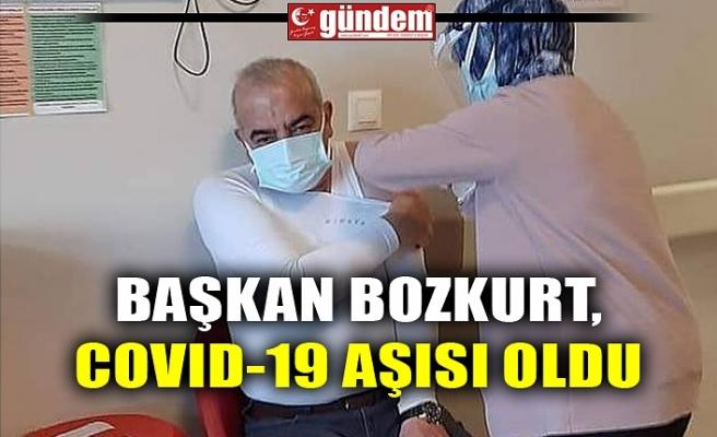 BAŞKAN BOZKURT, COVID-19 AŞISI OLDU