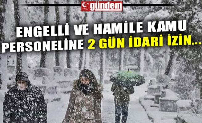 ENGELLİ VE HAMİLE KAMU PERSONELİNE 2 GÜN İDARİ İZİN...