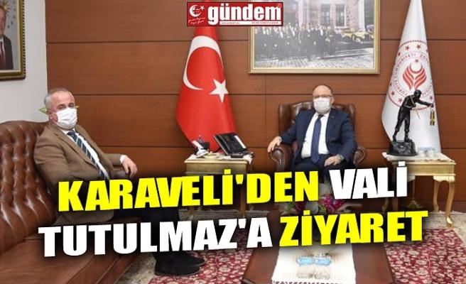 KARAVELİ'DEN VALİ TUTULMAZ'A ZİYARET