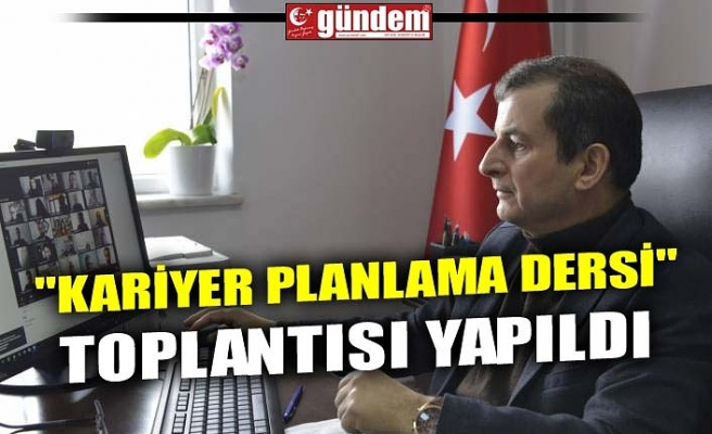 """KARİYER PLANLAMA DERSİ"" TOPLANTISI YAPILDI"