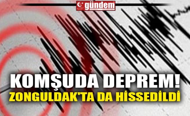 KOMŞUDA DEPREM! ZONGULDAK'TA DA HİSSEDİLDİ