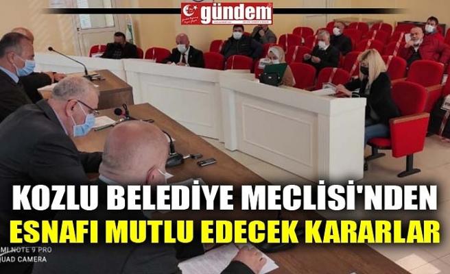 KOZLU BELEDİYE MECLİSİ'NDEN ESNAFI MUTLU EDECEK KARARLAR