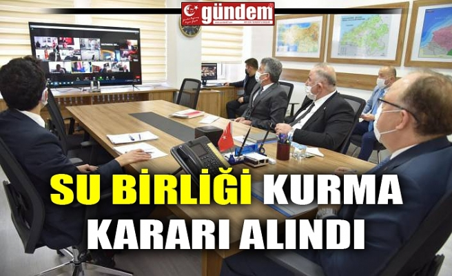 SU BİRLİĞİ KURMA KARARI ALINDI