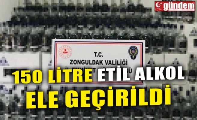 150 LİTRE ETİL ALKOL ELE GEÇİRİLDİ