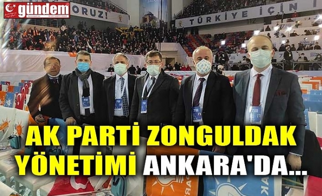 AK PARTİ ZONGULDAK YÖNETİMİ ANKARA'DA...