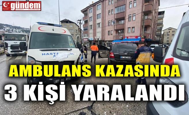 AMBULANS KAZASINDA 3 KİŞİ YARALANDI