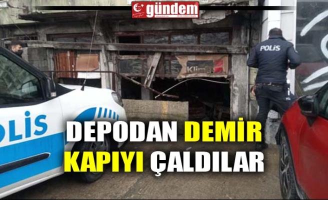 DEPODAN DEMİR KAPIYI ÇALDILAR