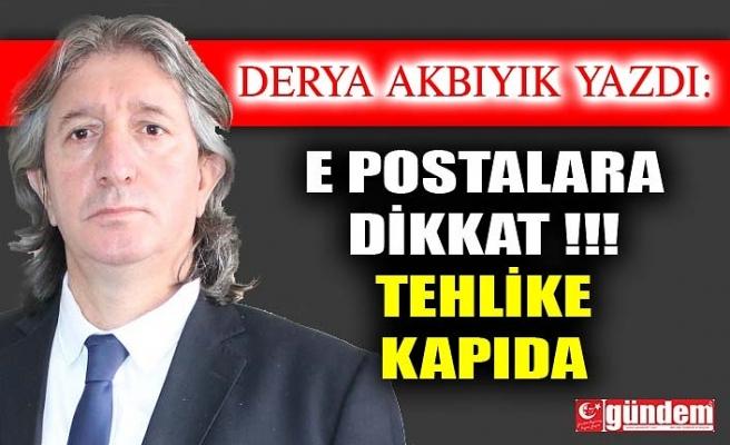 E Postalara Dikkat !!! Tehlike Kapıda