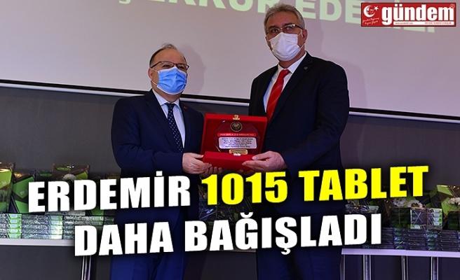 ERDEMİR 1015 TABLET DAHA BAĞIŞLADI