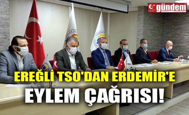 EREĞLİ TSO'DAN ERDEMİR'E EYLEM ÇAĞRISI!