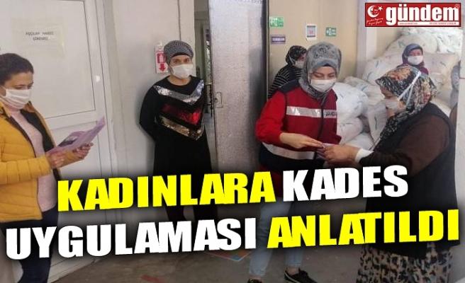 KADINLARA KADES UYGULAMASI ANLATILDI