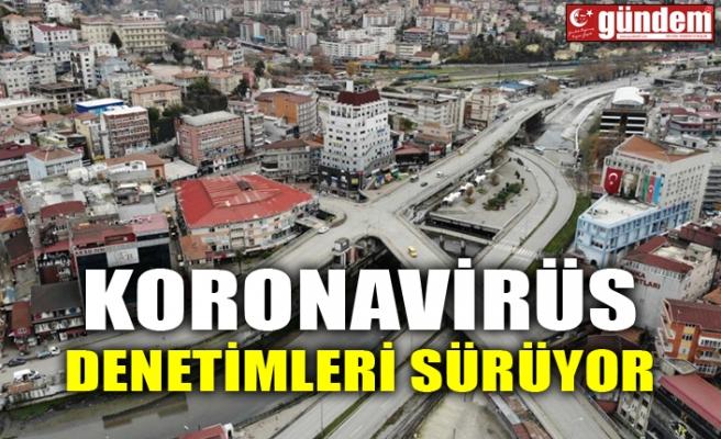 KORONAVİRÜS DENETİMLERİ SÜRÜYOR