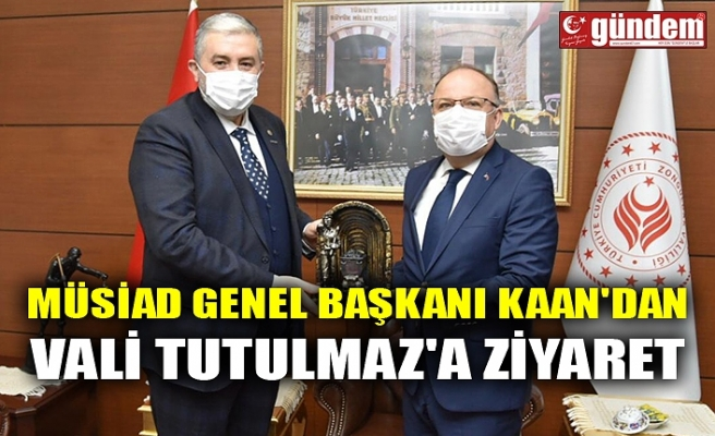 MÜSİAD GENEL BAŞKANI KAAN'DAN VALİ TUTULMAZ'A ZİYARET
