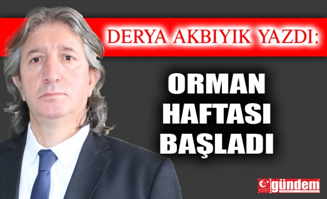 ORMAN HAFTASI BAŞLADI