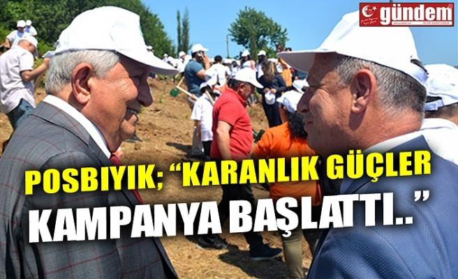 """POSBIYIK; """"KARANLIK GÜÇLER KAMPANYA BAŞLATTI.."""""""