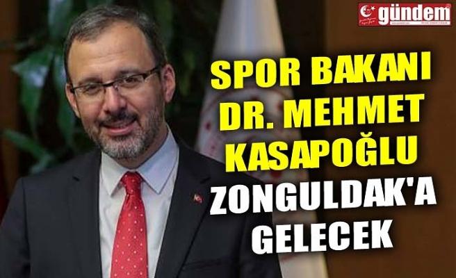 SPOR BAKANI DR. MEHMET KASAPOĞLU ZONGULDAK'A GELECEK